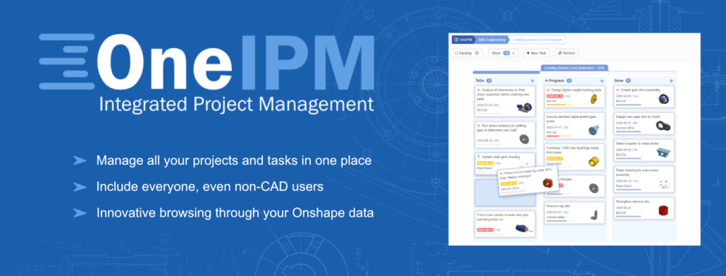 """Announcing OneIPM, an all New """"Integrated Project Management"""" Solution for Onshape!"""